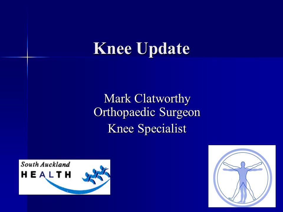 Knee Update Mark Clatworthy Orthopaedic Surgeon Knee Specialist