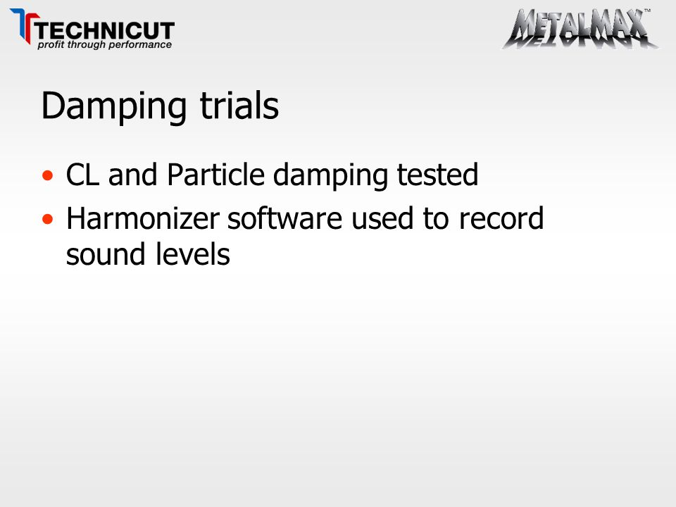 Damping trials CL and Particle damping tested Harmonizer software used to record sound levels