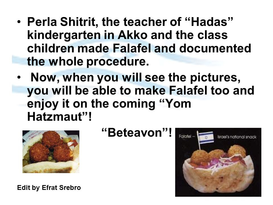 "Perla Shitrit, the teacher of ""Hadas"" kindergarten in Akko and the class children made Falafel and documented the whole procedure. Now, when you will"
