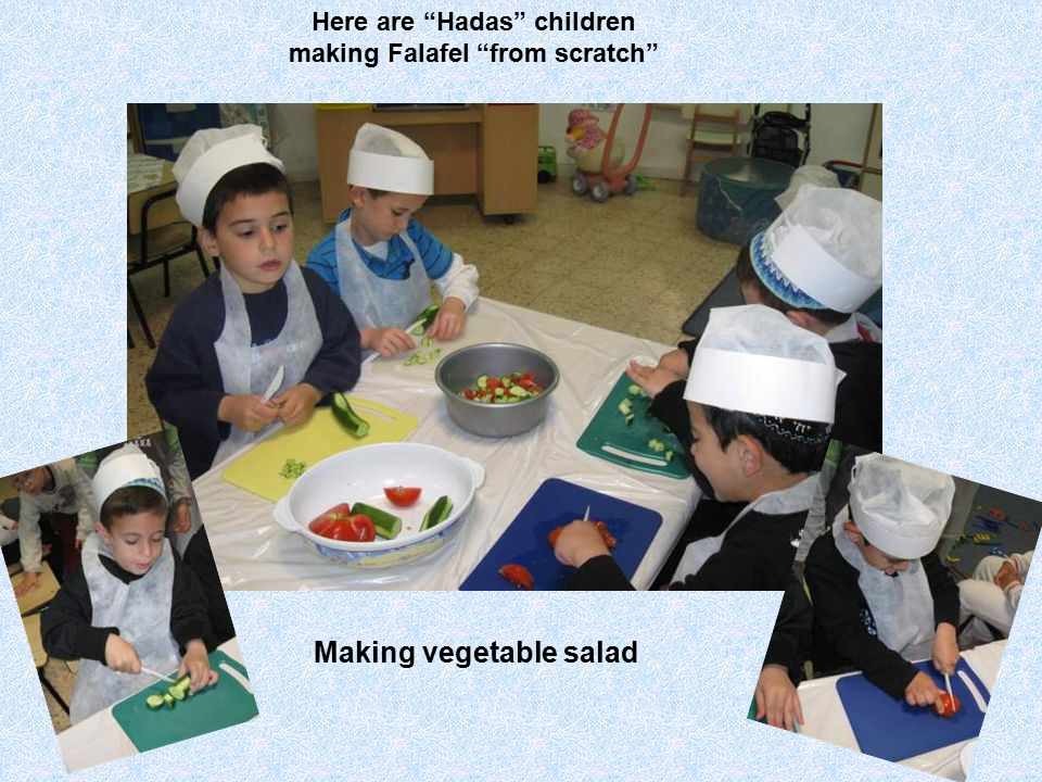 "Making vegetable salad Here are ""Hadas"" children making Falafel ""from scratch"""