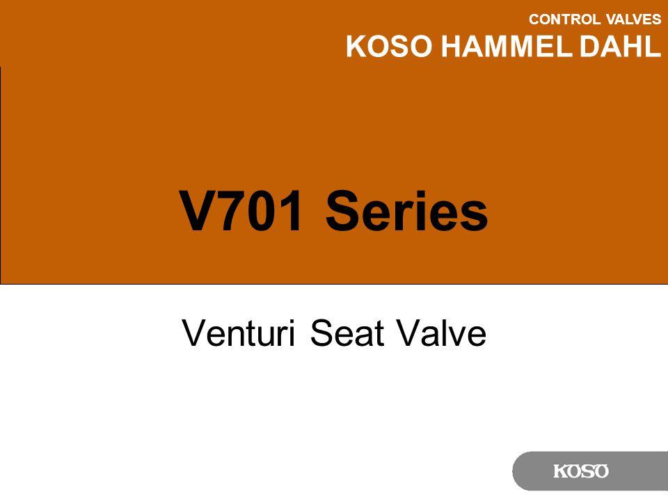 CONTROL VALVES KOSO HAMMEL DAHL V701 Series Venturi Seat Valve