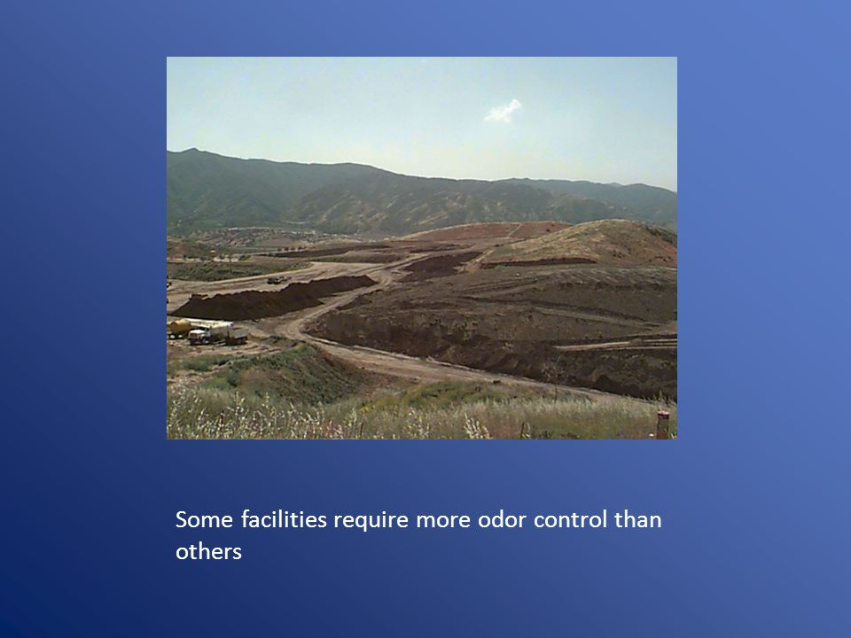 Some facilities require more odor control than others
