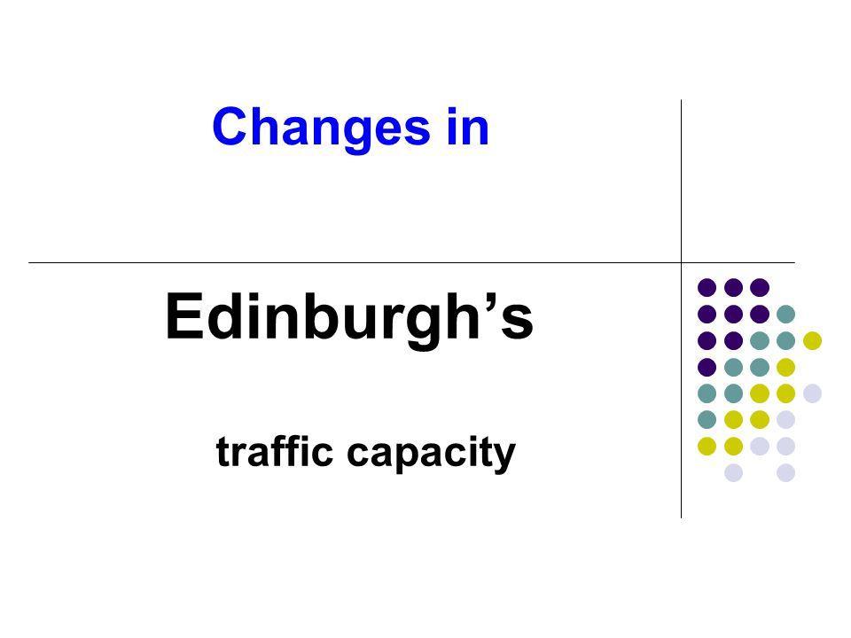 Changes in Edinburgh's traffic capacity