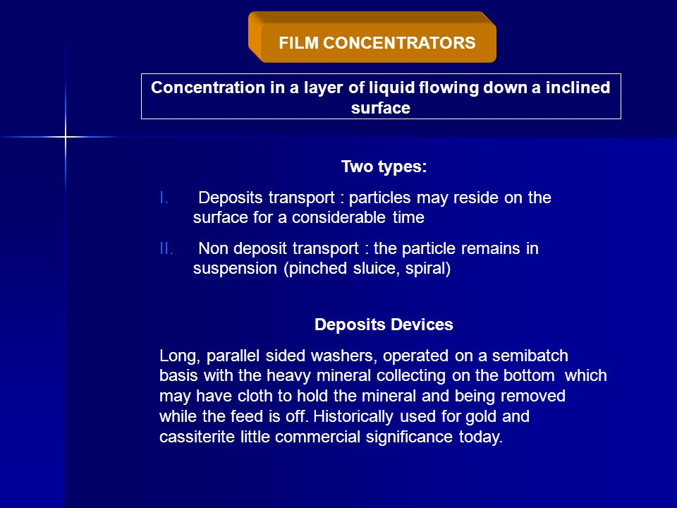 Concentration in a layer of liquid flowing down a inclined surface Two types: I.