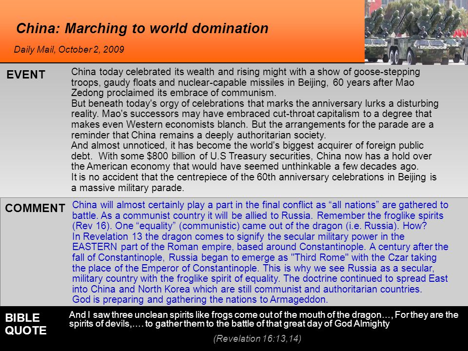 China: Marching to world domination China will almost certainly play a part in the final conflict as all nations are gathered to battle.