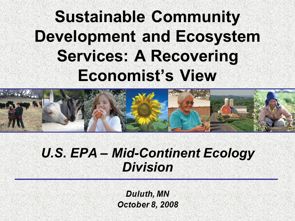 Sustainable Community Development and Ecosystem Services: A Recovering Economist's View U.S.
