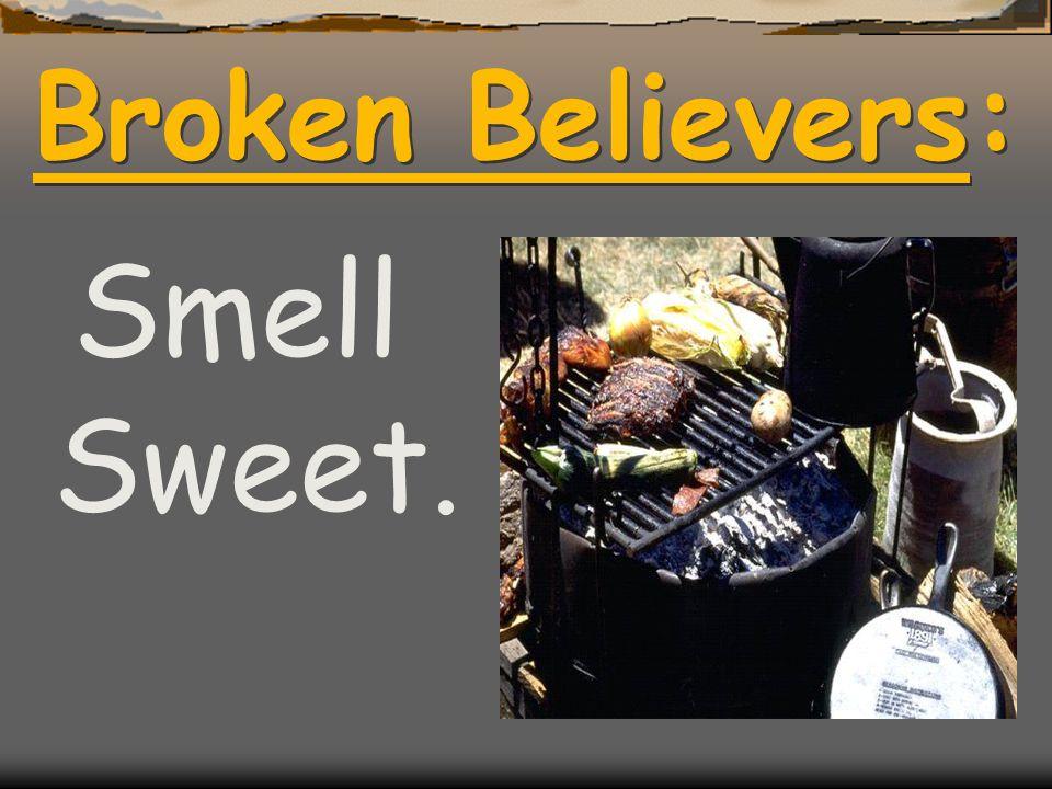 Broken Believers: Smell Sweet.