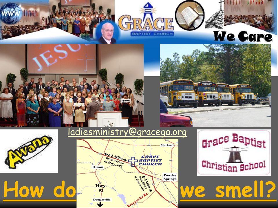 ladiesministry@gracega.org How do we smell