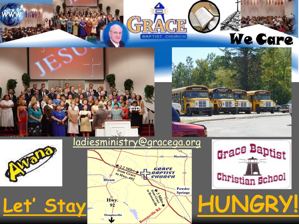 ladiesministry@gracega.org Let' Stay HUNGRY!