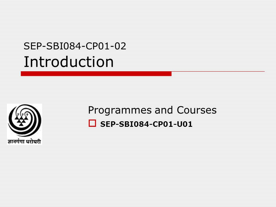 SEP-SBI084-CP01-02 Introduction Programmes and Courses  SEP-SBI084-CP01-U01
