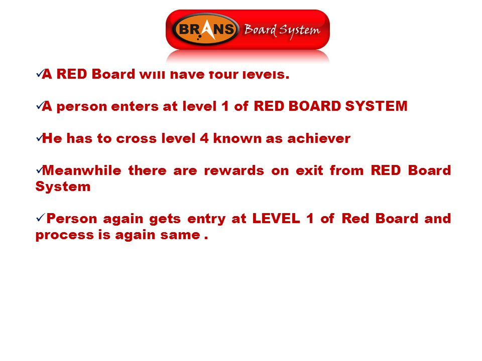 A RED Board will have four levels.