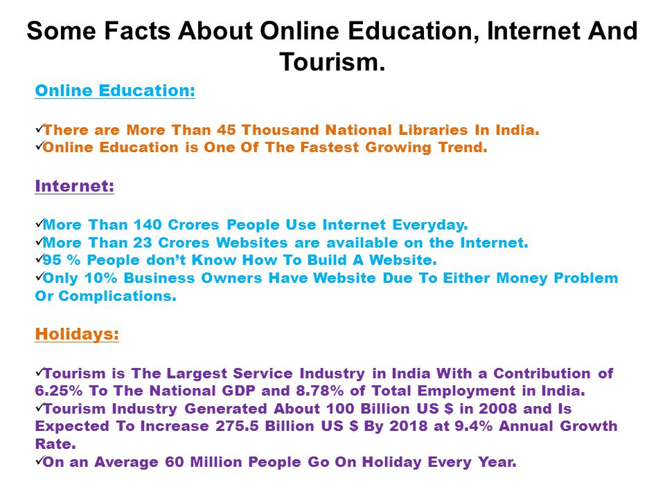 Some Facts About Online Education, Internet And Tourism.