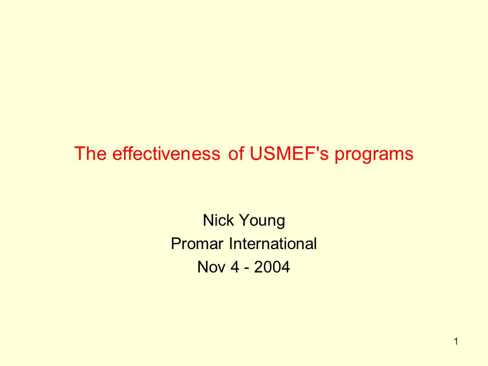 1 The effectiveness of USMEF s programs Nick Young Promar International Nov 4 - 2004