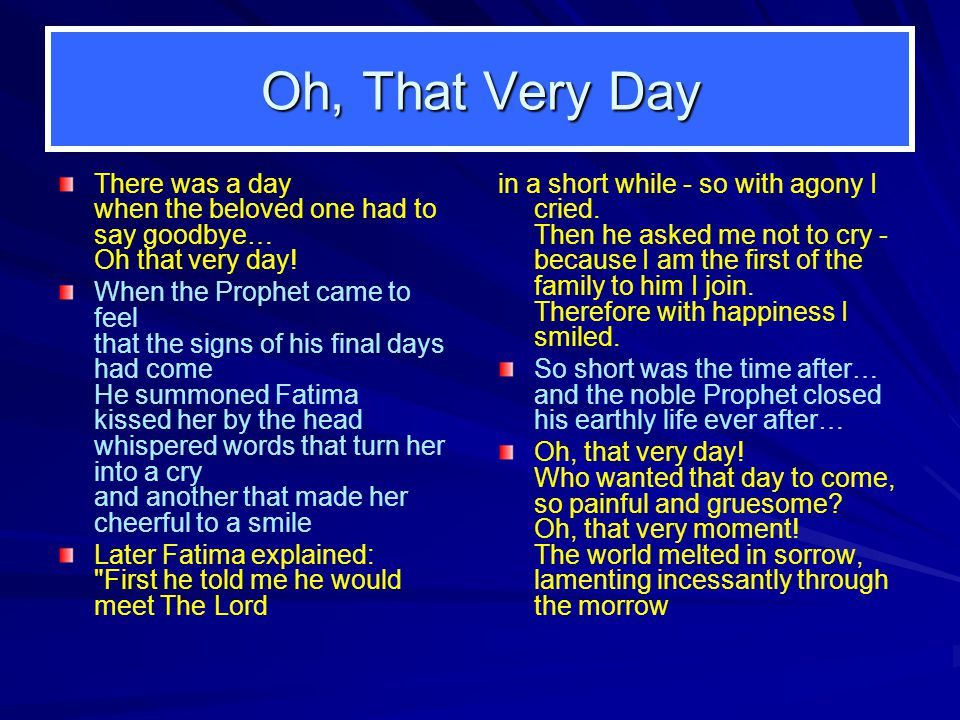 Oh, That Very Day There was a day when the beloved one had to say goodbye… Oh that very day.