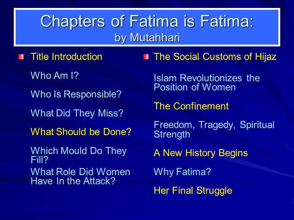 Chapters of Fatima is Fatima: by Mutahhari Title Introduction Who Am I.