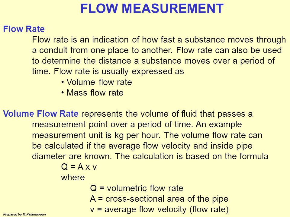 Prepared by M.Palaniappan Mass Flow Rate represents the amount of mass that passes a specific point over a period of time.