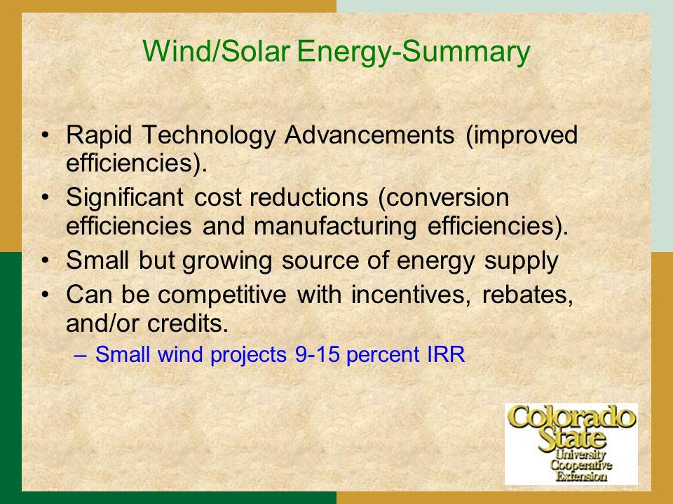 Wind/Solar Energy-Summary Rapid Technology Advancements (improved efficiencies).