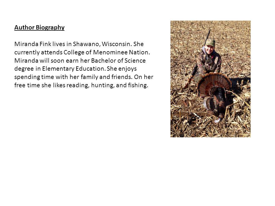 Author Biography Miranda Fink lives in Shawano, Wisconsin.