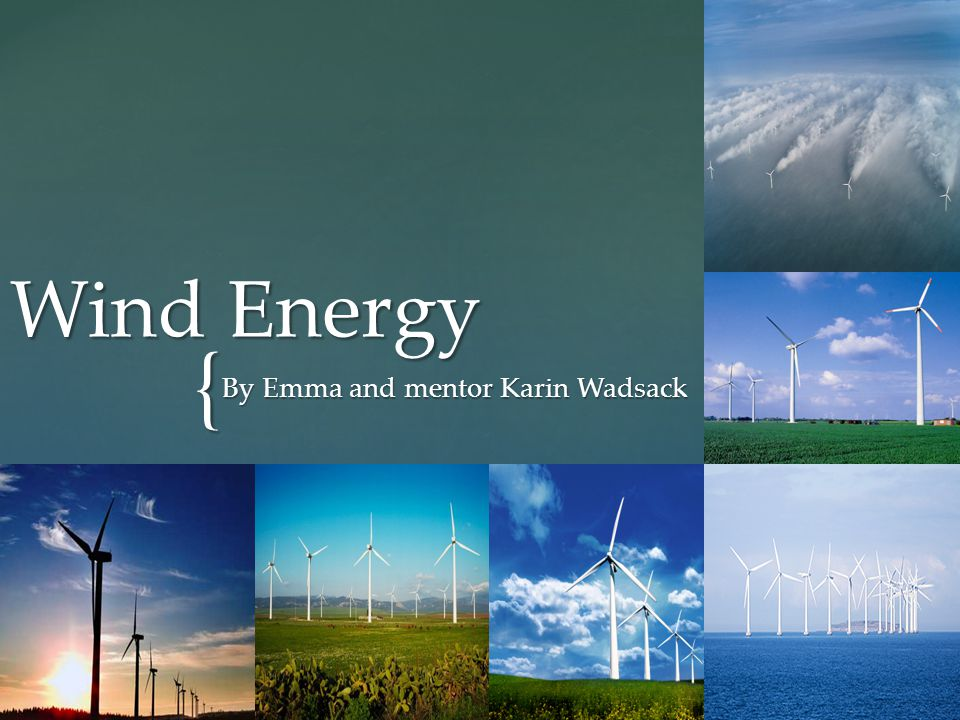 { Wind Energy By Emma and mentor Karin Wadsack