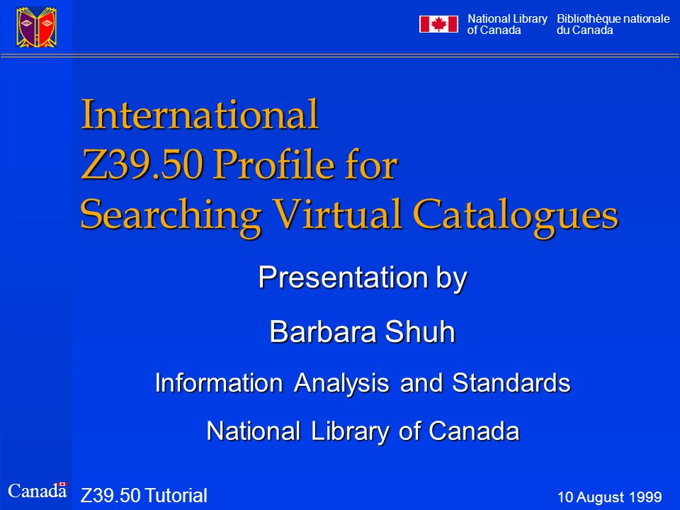 National Library of Canada Bibliothèque nationale du Canada Canada Studies on Z39.50 Basic Searching of Bib.