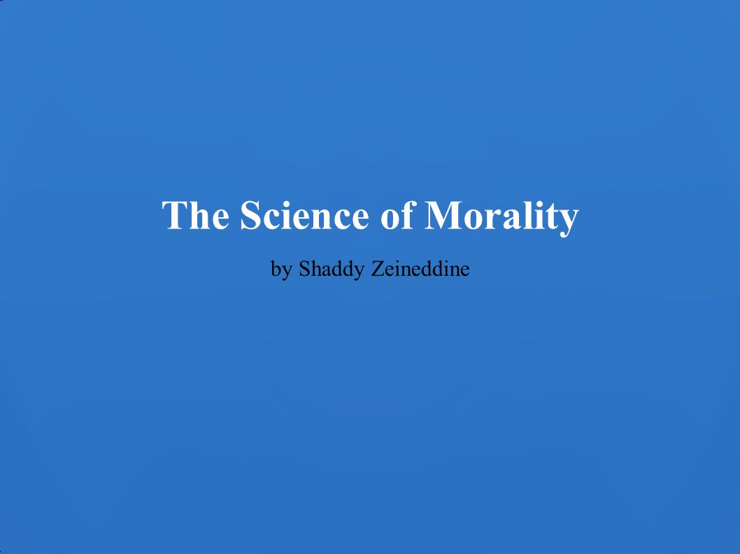 The Science of Morality by Shaddy Zeineddine