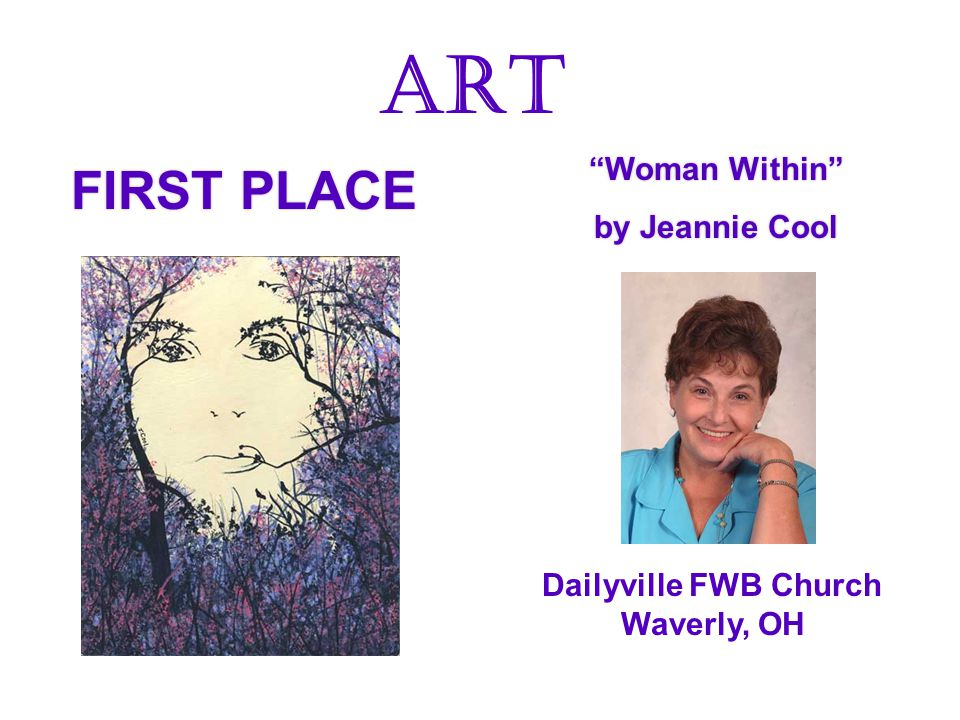 FIRST PLACE Woman Within by Jeannie Cool Woman Within by Jeannie Cool ART Dailyville FWB Church Waverly, OH