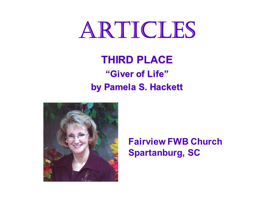 THIRD PLACE Giver of Life by Pamela S. Hackett THIRD PLACE Giver of Life by Pamela S.