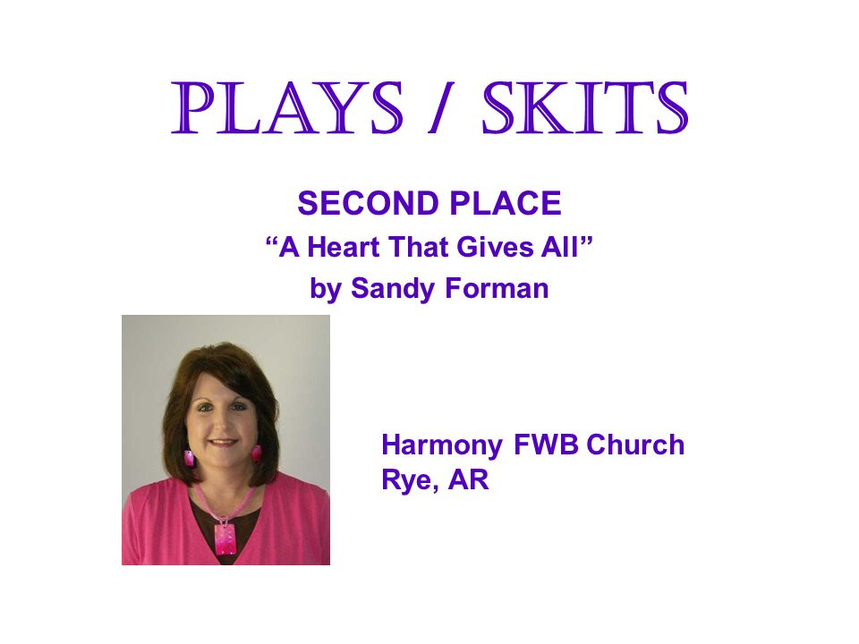 SECOND PLACE A Heart That Gives All by Sandy Forman SECOND PLACE A Heart That Gives All by Sandy Forman Plays / Skits Harmony FWB Church Rye, AR
