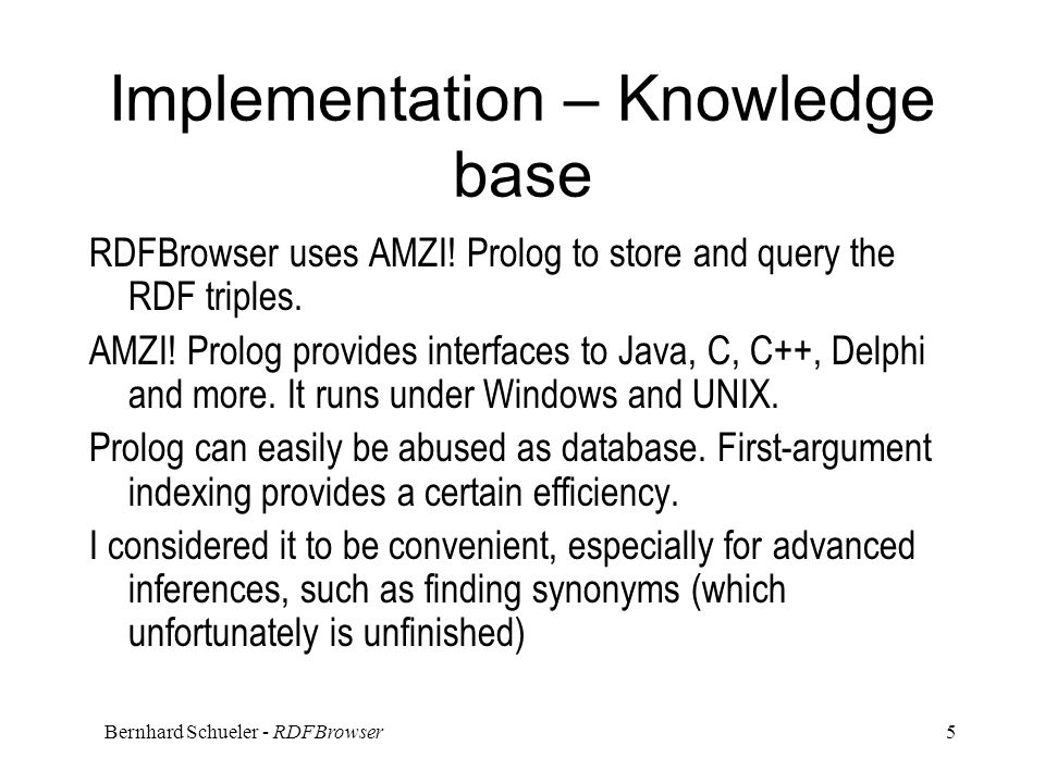 Bernhard Schueler - RDFBrowser 5 Implementation – Knowledge base RDFBrowser uses AMZI.
