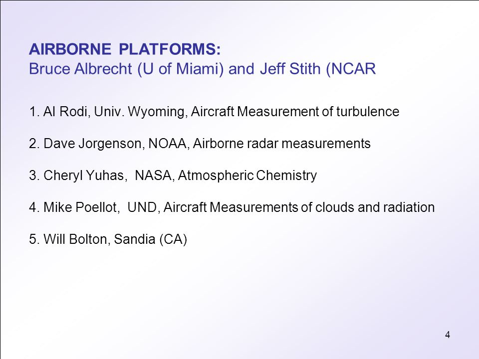 4 1. Al Rodi, Univ. Wyoming, Aircraft Measurement of turbulence 2.
