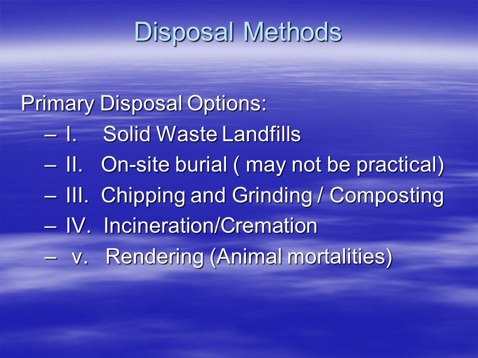 Disposal Methods Primary Disposal Options: – I. Solid Waste Landfills – II.