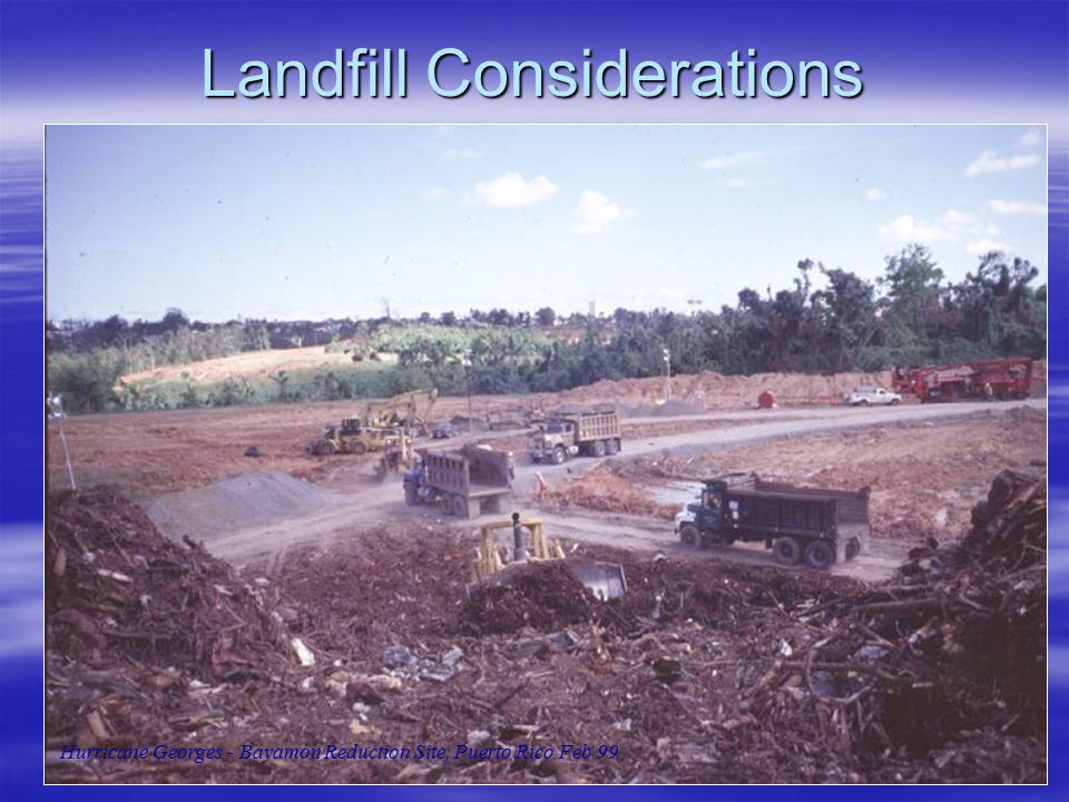 Landfill Considerations Hurricane Georges - Bayamon Reduction Site, Puerto Rico Feb 99