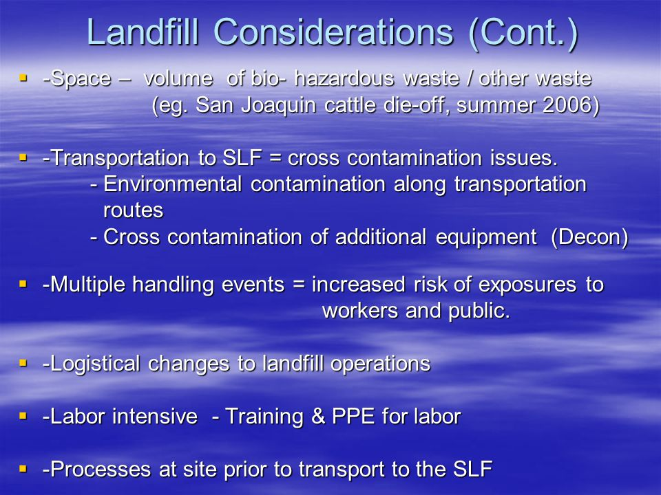 Landfill Considerations (Cont.)  -Space – volume of bio- hazardous waste / other waste (eg.