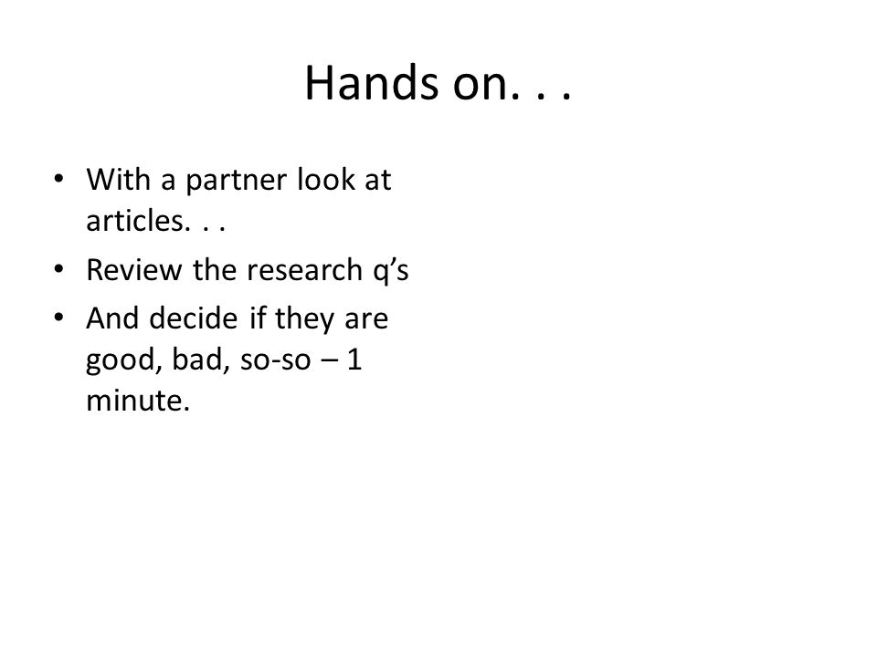 Hands on...With a partner look at articles...