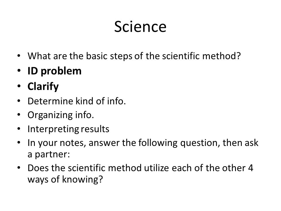 Science What are the basic steps of the scientific method.