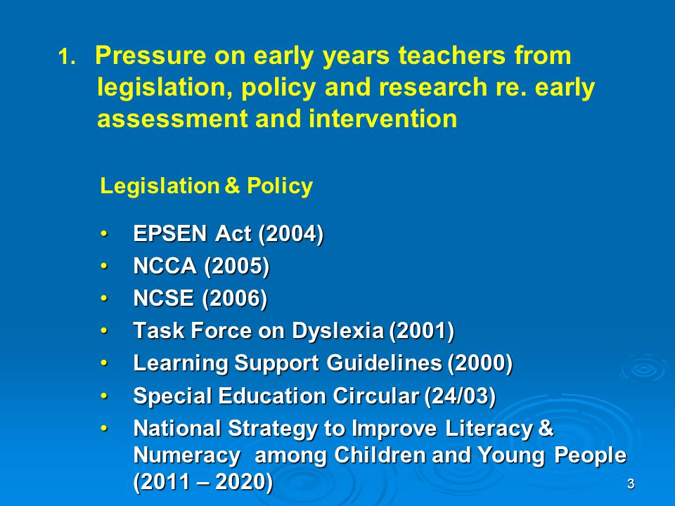 1.Pressure on early years teachers from legislation, policy and research re.