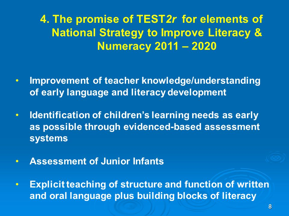 4. The promise of TEST2r for elements of National Strategy to Improve Literacy & Numeracy 2011 – 2020 Improvement of teacher knowledge/understanding o