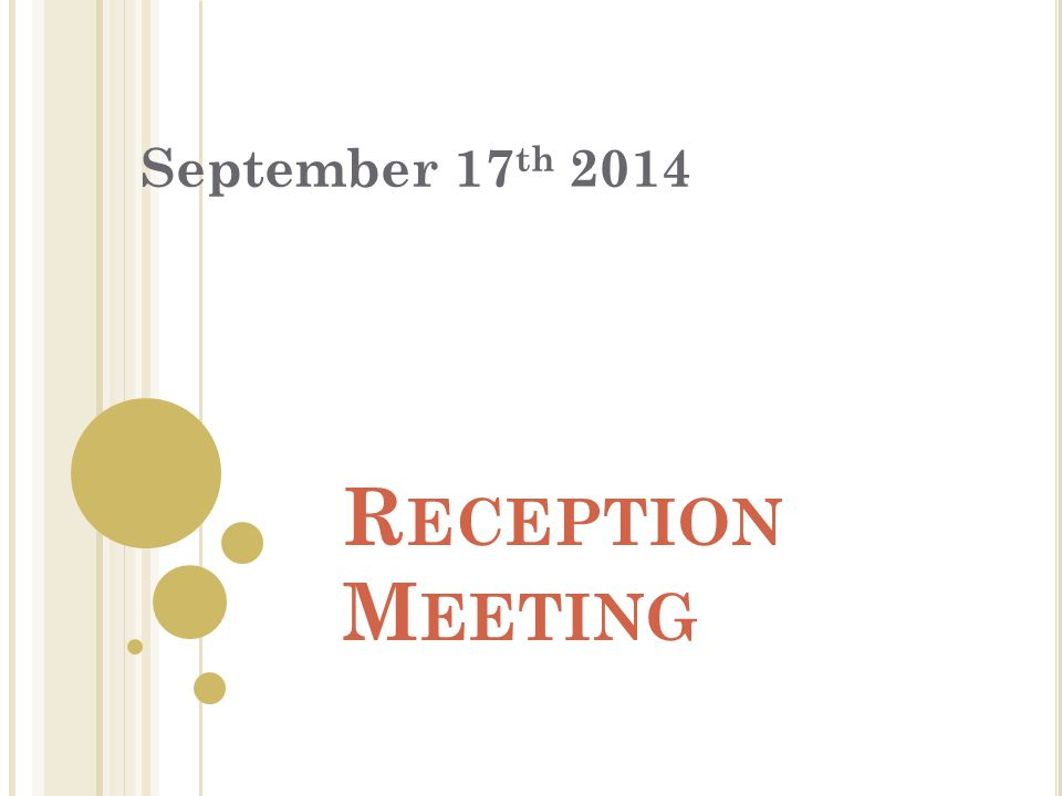 R ECEPTION M EETING September 17 th 2014