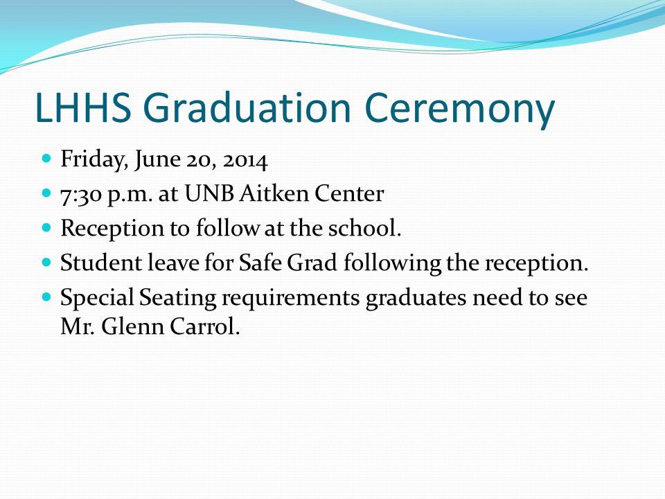 LHHS Graduation Ceremony Friday, June 20, 2014 7:30 p.m.