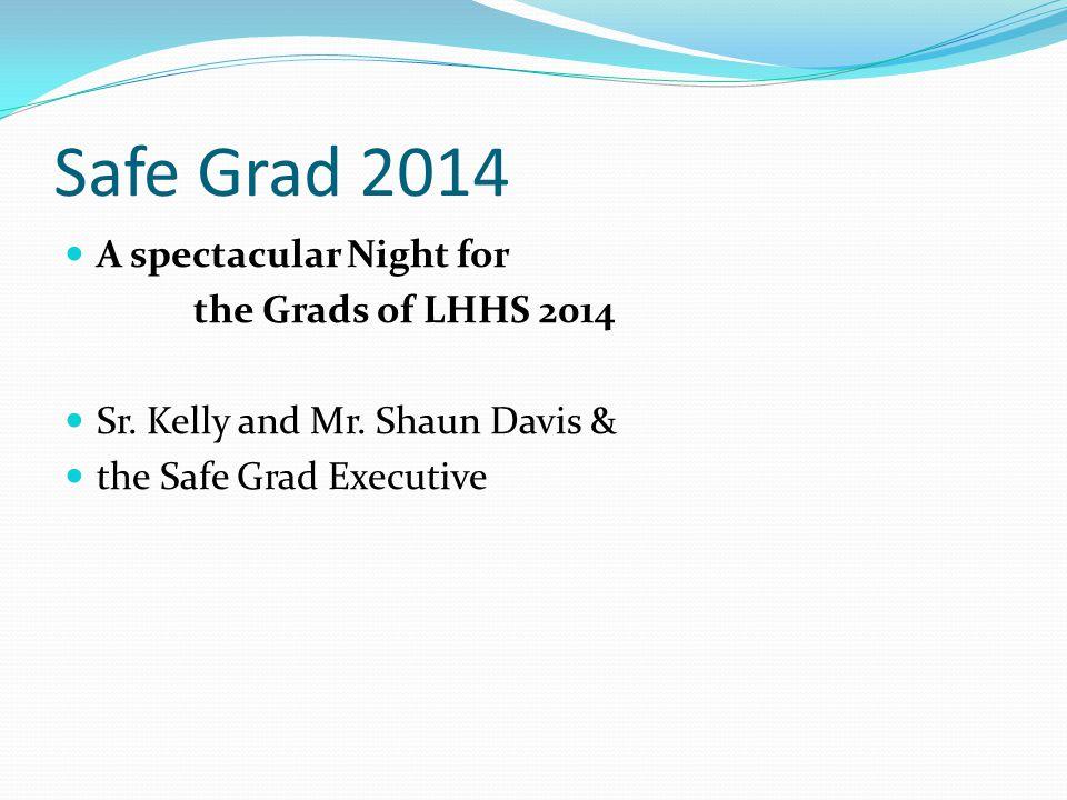 Safe Grad 2014 A spectacular Night for the Grads of LHHS 2014 Sr.