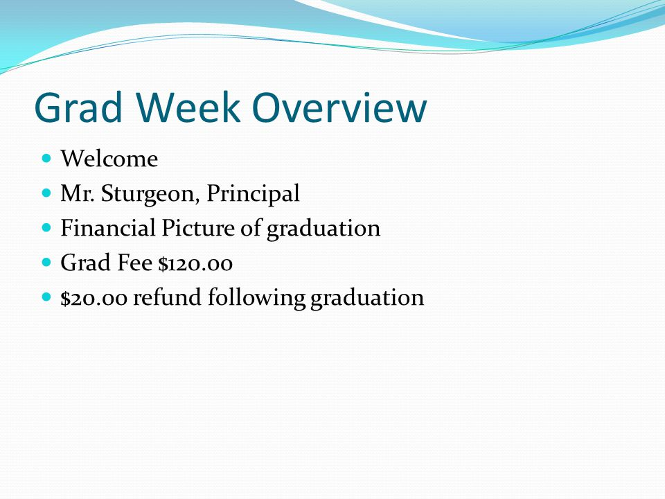 Grad Week Overview Welcome Mr.