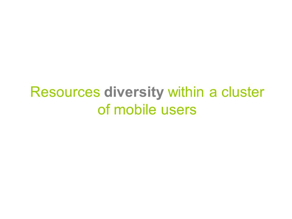 Resources diversity within a cluster of mobile users