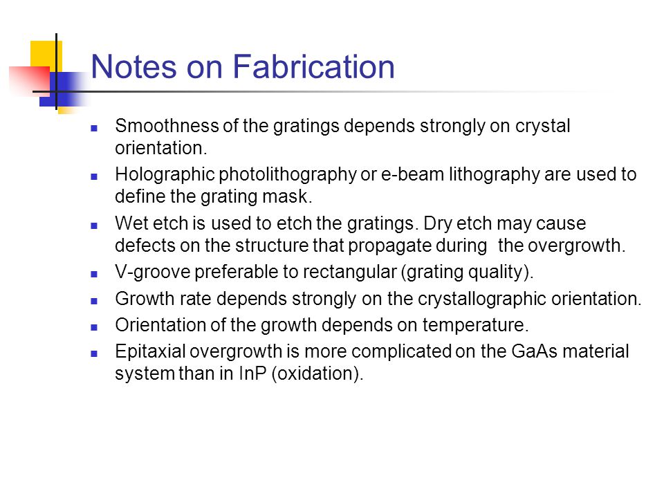 Notes on Fabrication Smoothness of the gratings depends strongly on crystal orientation.