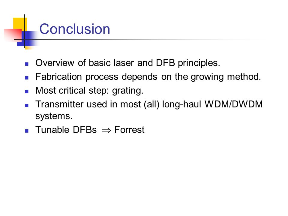 Conclusion Overview of basic laser and DFB principles.