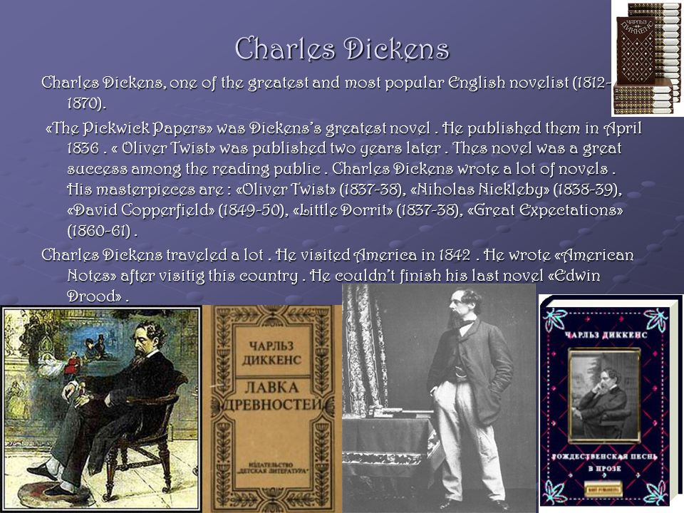 Charles Dickens Charles Dickens, one of the greatest and most popular English novelist (1812- 1870).
