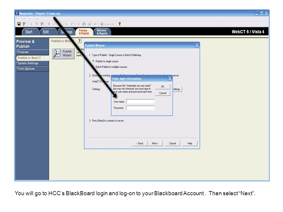 You will go to HCC's BlackBoard login and log-on to your Blackboard Account. Then select Next .