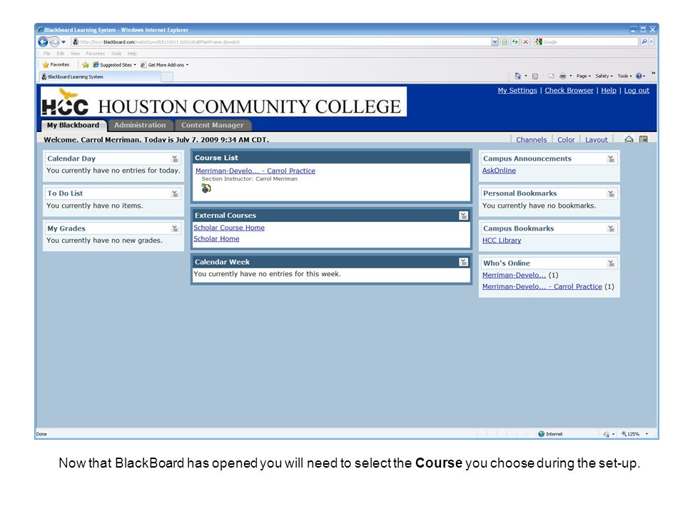 Now that BlackBoard has opened you will need to select the Course you choose during the set-up.