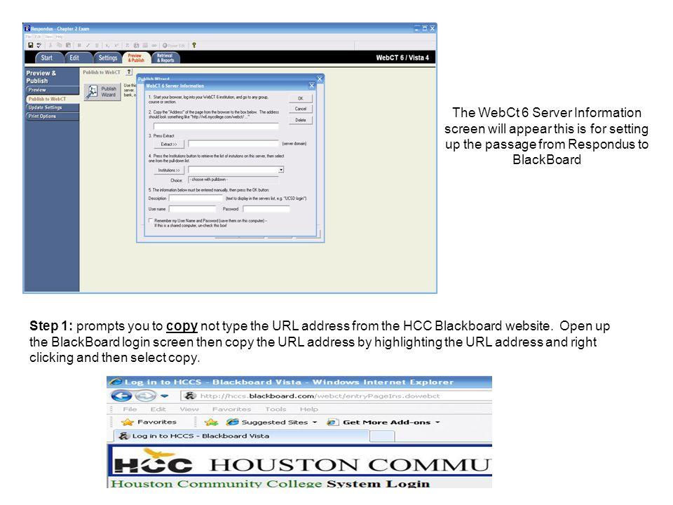 The WebCt 6 Server Information screen will appear this is for setting up the passage from Respondus to BlackBoard Step 1: prompts you to copy not type