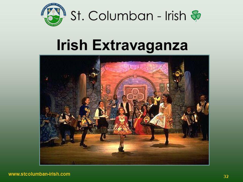 www.stcolumban-irish.com 32 Irish Extravaganza