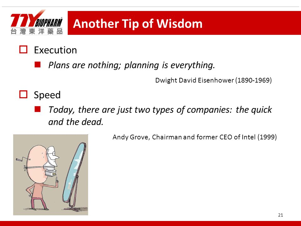 21 Another Tip of Wisdom  Execution Plans are nothing; planning is everything.